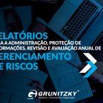 Relatórios para a administração, proteção de informações, revisão e avaliação anual de gerenciamento de riscos.