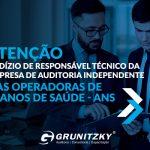 RODÍZIO DE RESPONSÁVEL TÉCNICO DA EMPRESA DE AUDITORIA INDEPENDENTE NAS OPERADORAS DE PLANOS DE SAÚDE - ANS